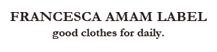 FRANCESCA AMAM LABEL